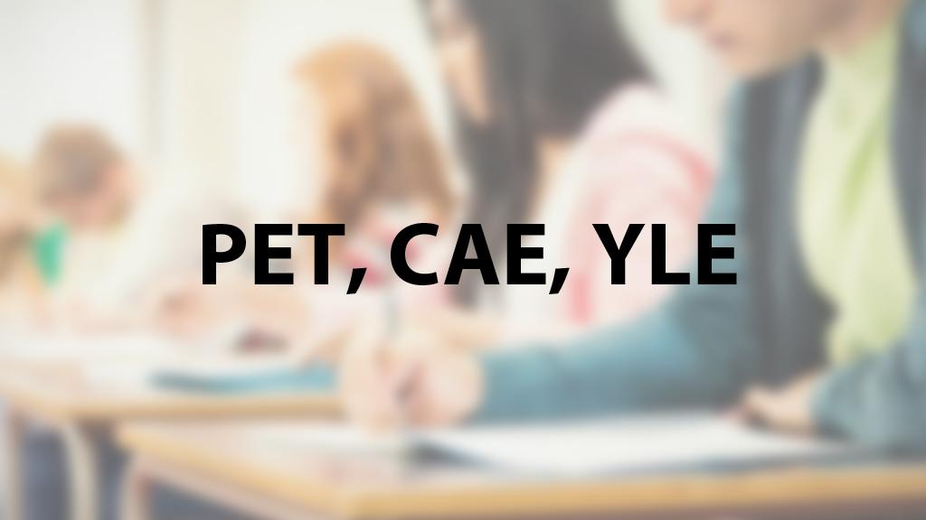 Exámenes PET,CAE,YLE